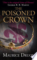 The Poisoned Crown (The Accursed Kings, Book 3) by Maurice Druon