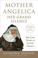 Mother Angelica Her Grand Silence York Times Bestselling Mother Angelica Books Arroyo Completes