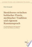Stesichoros zwischen kultischer Praxis, mythischer Tradition und eigenem Kunstanspruch