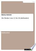 Die Henker Vom 13. Bis 18. Jahrhundert
