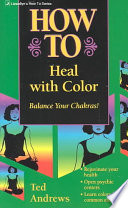 How To Heal With Color : way to stabilize physical, emotional, mental,...