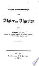 Skizzen und Erinnerungen aus Algier und Algerien