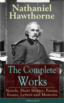 download ebook the complete works of nathaniel hawthorne: novels, short stories, poems, essays, letters and memoirs (illustrated) pdf epub