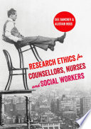 Research Ethics for Counsellors  Nurses   Social Workers