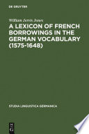 A Lexicon of French Borrowings in the German Vocabulary  1575 1648
