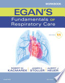 Workbook for Egan s Fundamentals of Respiratory Care