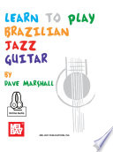 Learn to Play Brazilian Jazz Guitar