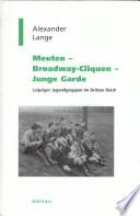 Meuten, Broadway-Cliquen, Junge Garde