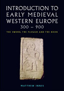 Introduction to Early Medieval Western Europe, 300-900