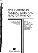 Applications in nuclear data and reactor physics  17 Feb  21 Mar  1986  International Centre for Theoretical Physics  Trieste  Italy