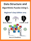 Data Structure and Algorithmic Puzzles Using C :