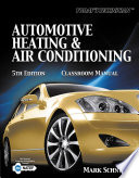 Today s Technician  Automotive Heating   Air Conditioning Classroom Manual and Shop Manual