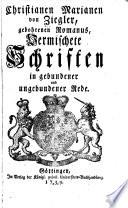 Christianen Marianen von Ziegler  gebohrenen Romanus  Vermischete schriften in gebundener und ungebundener rede