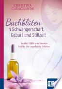 Bachbl  ten in Schwangerschaft  Geburt und Stillzeit  Kompakt Ratgeber