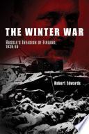 The Winter War  Russia s Invasion of Finland  1939 1940