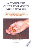 A Complete Guide to Raising Meal Worms