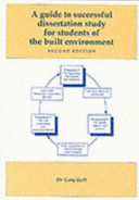 A guide to successful dissertation study for students of the built environment