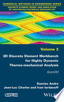 3D Discrete Element Workbench for Highly Dynamic Thermo mechanical Analysis