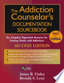 The Addiction Counselor s Documentation Sourcebook