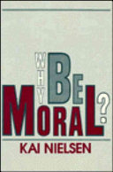 Why Be Moral? : question - a question that reaches in...