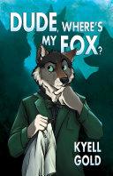 Dude Where S My Fox