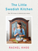 The Little Swedish Kitchen : a delicious journey through the swedish...