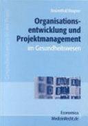 Organisationsentwicklung und Projektmanagement im Gesundheitswesen