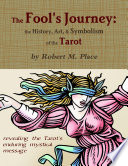 The Fool s Journey  the History  Art  and Symbolism of the Tarot