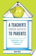 A Teacher S Inside Advice To Parents