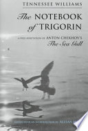The Notebook of Trigorin: A Free Adaptation of Anton Chekhov's The Sea Gull