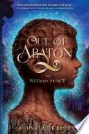 Out of Abaton  Book 1  The Wooden Prince