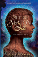Out of Abaton, Book 1, The Wooden Prince