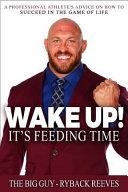 Wake Up  It s Feeding Time