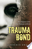 Trauma Bond : your imagination—there's far too much aggression,...