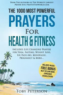 Prayer   the 1000 Most Powerful Prayers for Health   Fitness