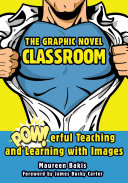 The Graphic Novel Classroom Book