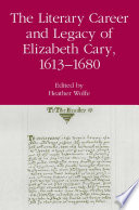 The Literary Career and Legacy of Elizabeth Cary  1613 1680