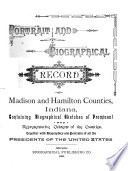 Portrait and Biographical Record of Madison and Hamilton Counties, Indiana