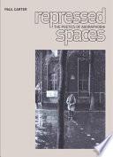 Repressed Spaces