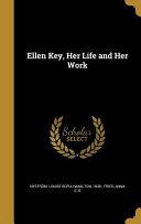 ELLEN KEY HER LIFE   HER WORK