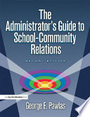 The Administrator s Guide to School Community Relations