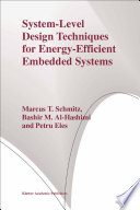System Level Design Techniques for Energy Efficient Embedded Systems