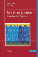 Twin Screw Extrusion: Technology and Principles