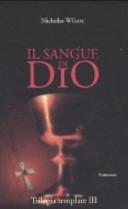 Il sangue di Dio. Trilogia templare