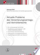 Aktuelle Probleme des Versicherungsvertrags- und Vermittlerrechts