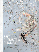 ART + CLIMATE = CHANGE : change has become one of our greatest challenges....