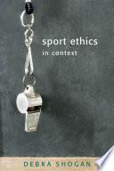 Sport Ethics in Context