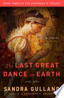 The Last Great Dance on Earth Final Volume Of Sandra Gulland S Beloved