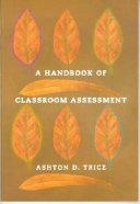 . A Handbook of Classroom Assessment .