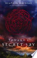 Toward a Secret Sky by Heather Maclean